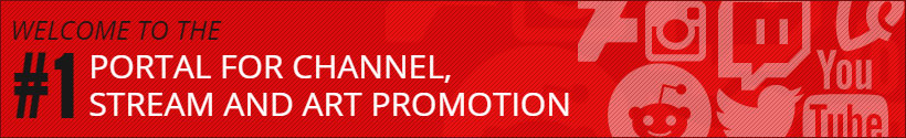 Welcome to the #1 Portal for Channel, Stream and Art Promotion